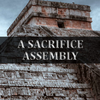 Mayan Assembly - Sacrifices