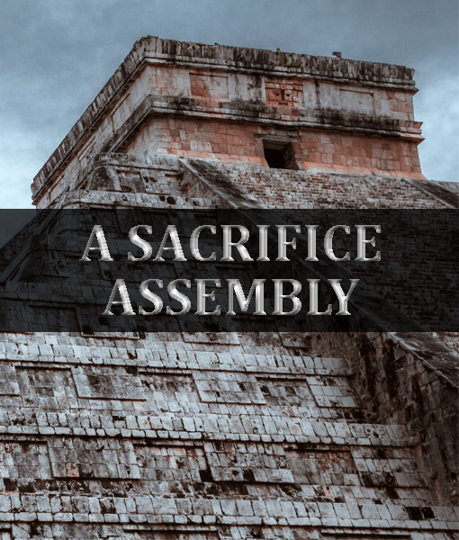 Mayan Assembly - Sacrifices
